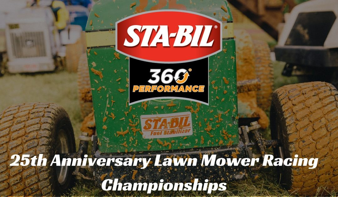 STA-BIL Celebrates 25th Anniversary Lawn Mower Racing Championships With 80 MPH Weapons Of Grass Destruction